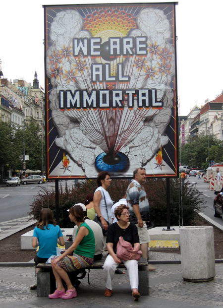 'We are all Immortal' Mark Titchner, Prague